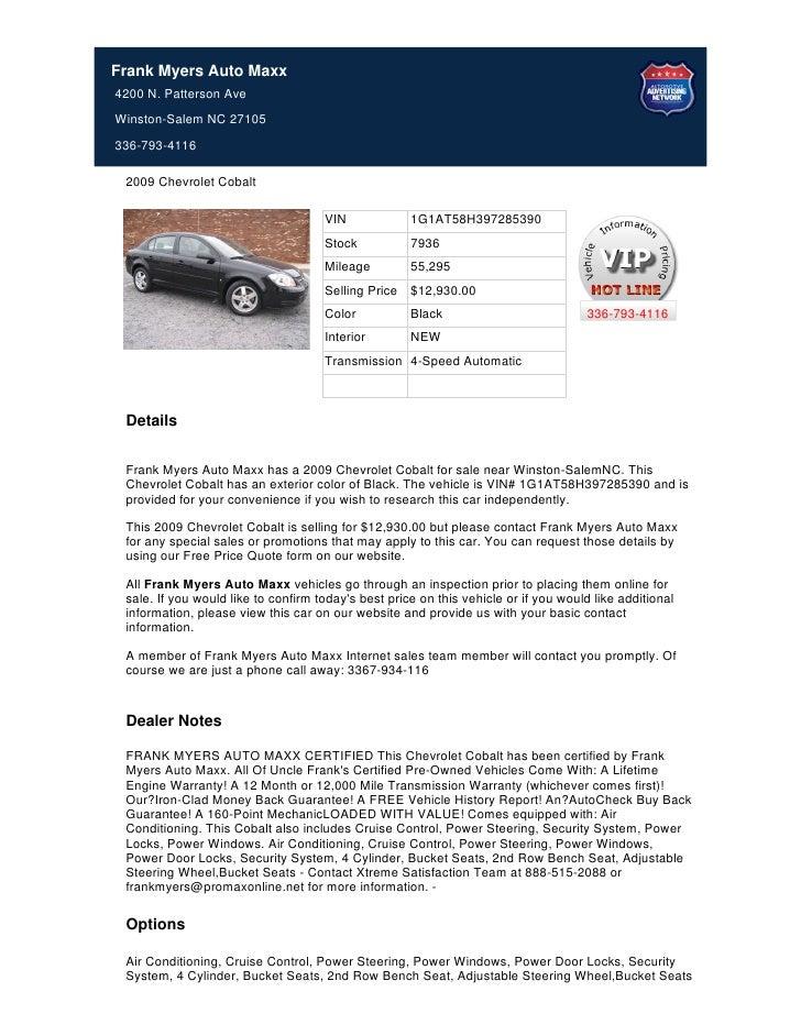 Frank Myers Auto Maxx4200 N. Patterson AveWinston-Salem NC 27105336-793-4116 2009 Chevrolet Cobalt                        ...