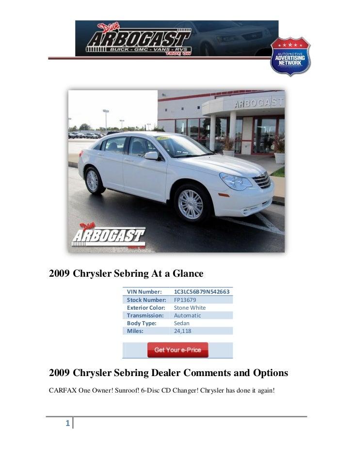 2009 Chrysler Sebring At a Glance                         VIN Number:       1C3LC56B79N542663                         Stoc...