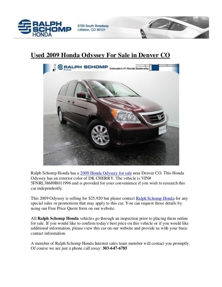 Used 2009 Honda Odyssey For Sale in Denver CORalph Schomp Honda has a 2009 Honda Odyssey for sale near Denver CO. This Hon...