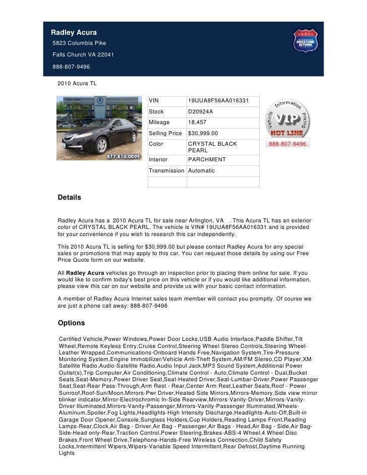 Radley Acura5823 Columbia PikeFalls Church VA 22041888-807-9496 2010 Acura TL                                     VIN     ...