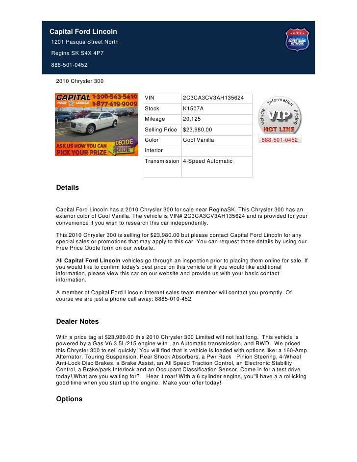 Capital Ford Lincoln1201 Pasqua Street NorthRegina SK S4X 4P7888-501-0452 2010 Chrysler 300                               ...