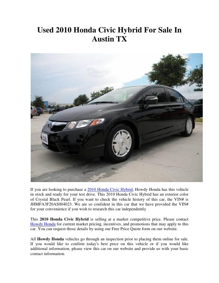 Used 2010 Honda Civic Hybrid For Sale In                 Austin TXIf you are looking to purchase a 2010 Honda Civic Hybrid...