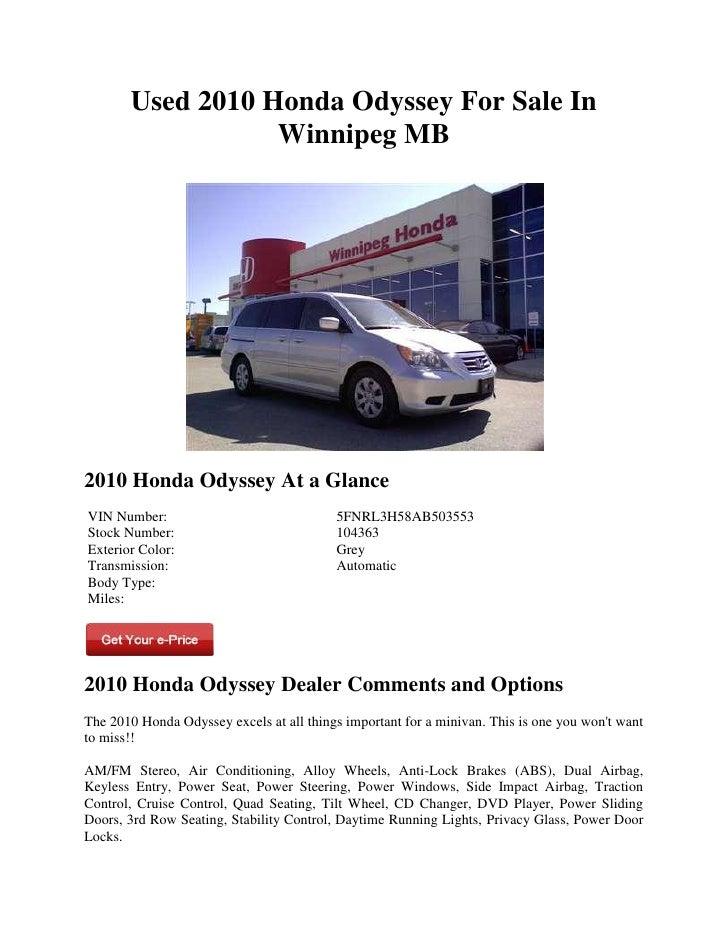 Used 2010 Honda Odyssey For Sale In                  Winnipeg MB2010 Honda Odyssey At a GlanceVIN Number:                 ...