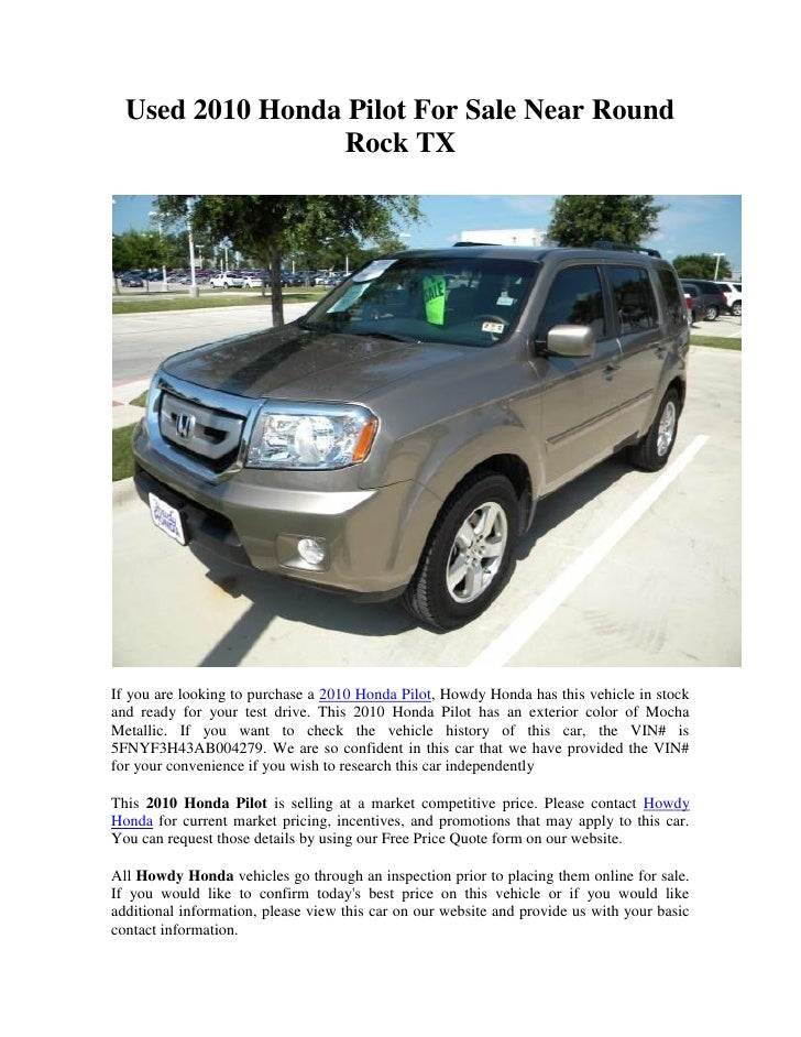 Used 2010 Honda Pilot For Sale Near Round                 Rock TXIf you are looking to purchase a 2010 Honda Pilot, Howdy ...