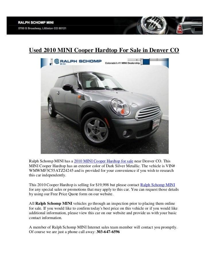 Used 2010 MINI Cooper Hardtop For Sale in Denver CORalph Schomp MINI has a 2010 MINI Cooper Hardtop for sale near Denver C...