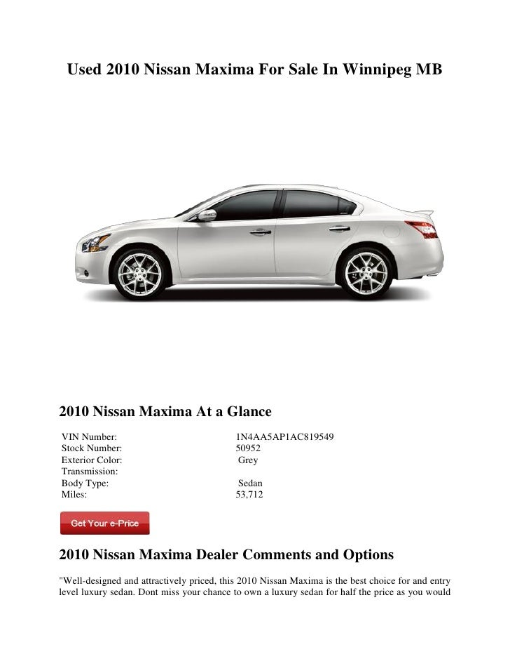 Used 2010 Nissan Maxima For Sale In Winnipeg MB2010 Nissan Maxima At A  GlanceVIN Number: ...