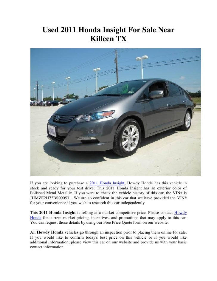 Used 2011 Honda Insight For Sale Near                   Killeen TXIf you are looking to purchase a 2011 Honda Insight, How...