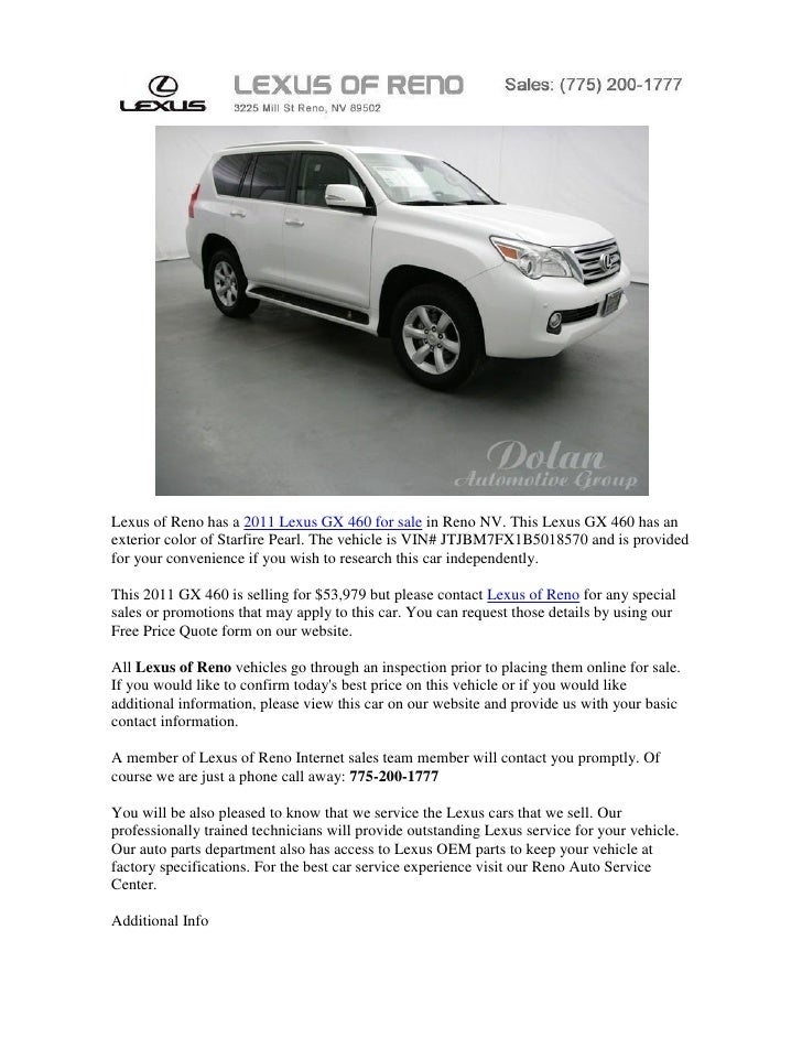 Lexus of Reno has a 2011 Lexus GX 460 for sale in Reno NV. This Lexus GX 460 has anexterior color of Starfire Pearl. The v...