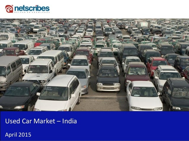 Insert Cover Image using Slide Master View Do not distort Used Car Market – India April 2015