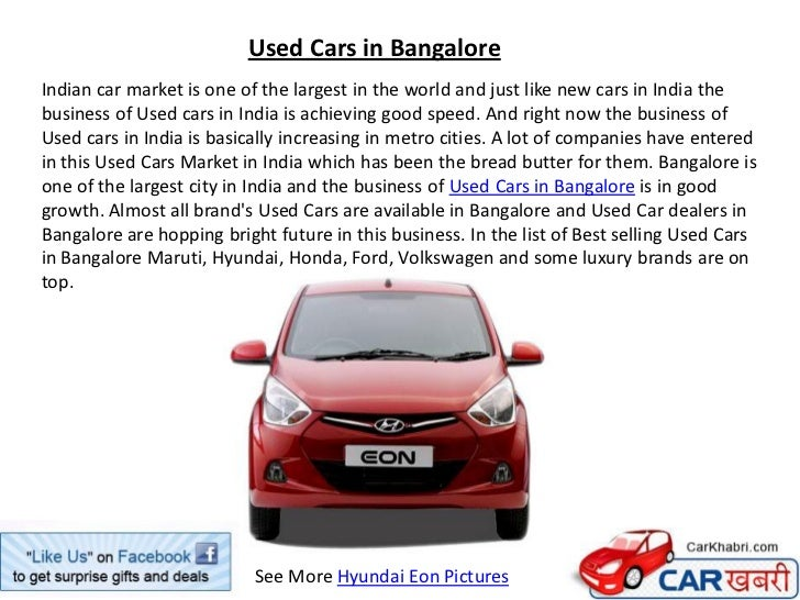 Used Cars in BangaloreIndian car market is one of the largest in the world and just like new cars in India thebusiness of ...