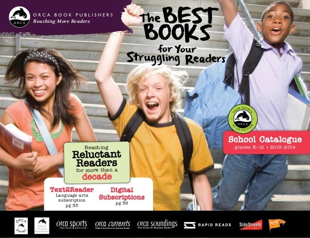 TheBest Books for Your Struggling Readers School Catalogue grades K–12 • 2013–2014 Reaching More Readers Text2Reader Langu...