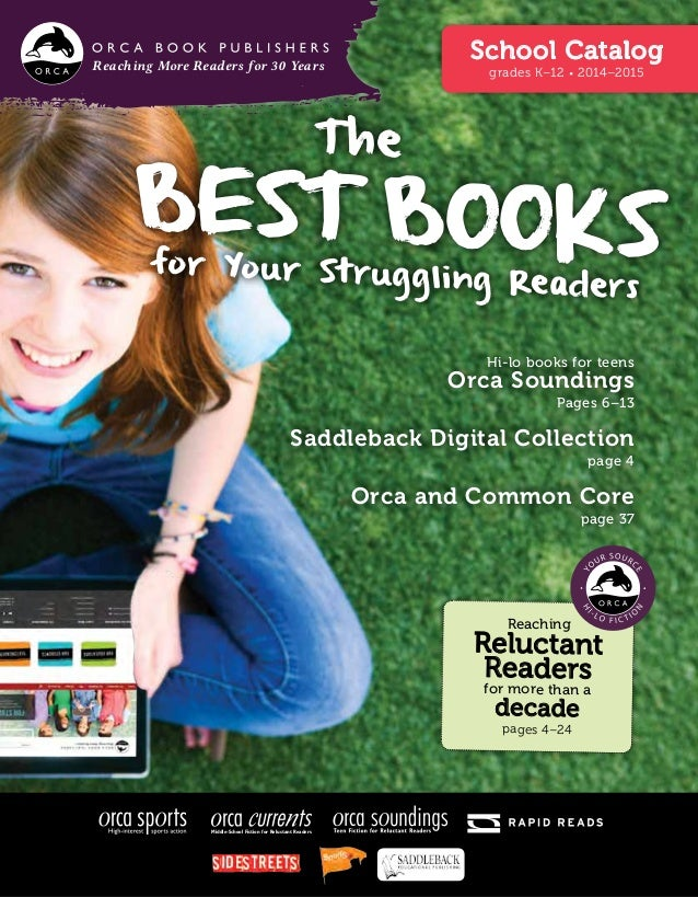 Reaching More Readers for 30 Years School Catalog grades K–12 • 2014–2015 The Best Booksfor Your Struggling Readers Hi-lo ...