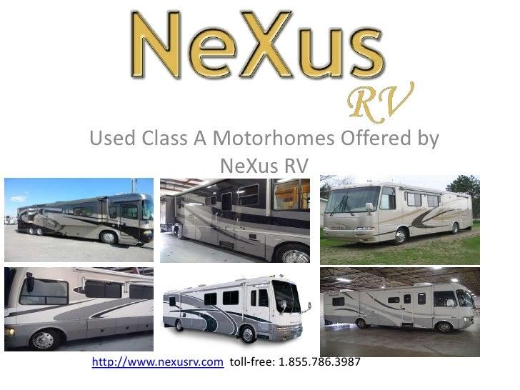 Used Class A Motorhomes Offered by             NeXus RVhttp://www.nexusrv.com toll-free: 1.855.786.3987