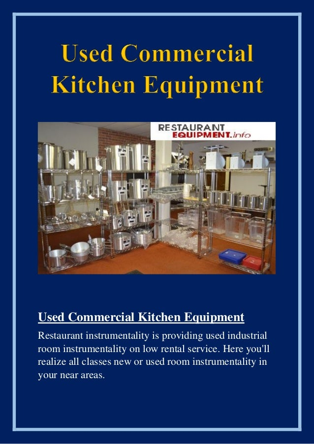 Used Commercial Kitchen Equipment Restaurant Instrumentality Is Providing  Used Industrial Room Instrumentality On Low Rent.