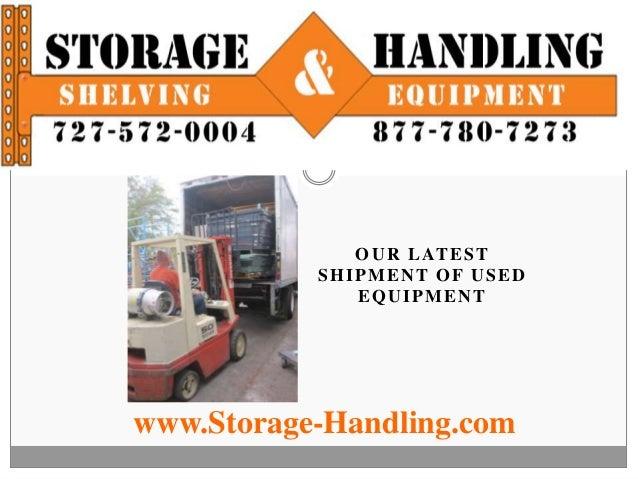 Storage & Handling Equipment                 O U R L AT E S T              SHIPMENT OF USED                 EQUIPMENT   ww...