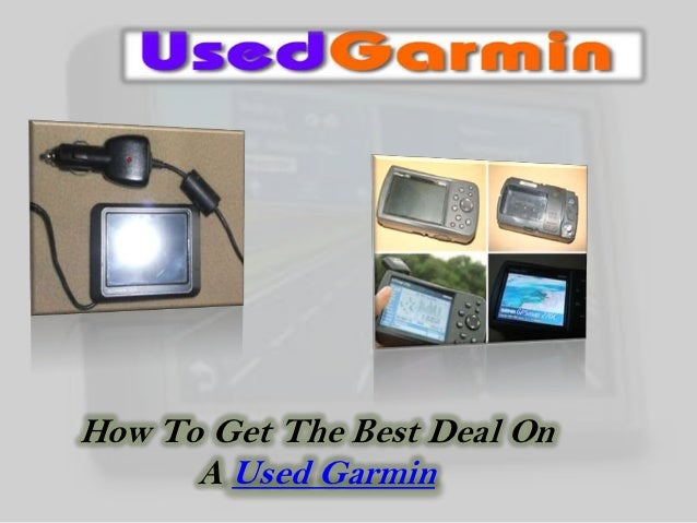 How To Get The Best Deal On      A Used Garmin