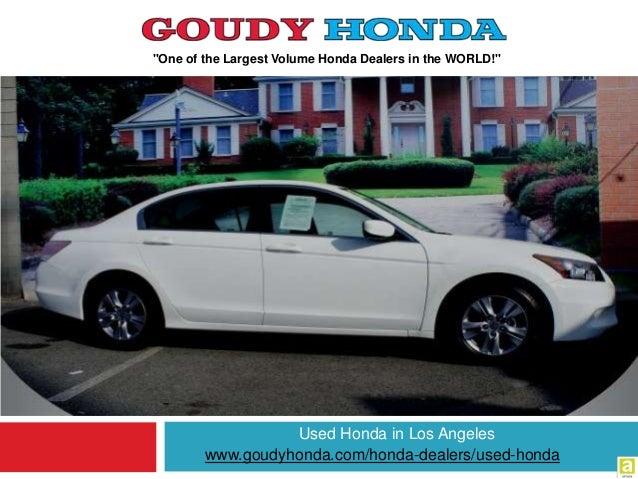 """One of the Largest Volume Honda Dealers in the WORLD!"" www.goudyhonda.com/honda-dealers/used-honda Used Honda in Los Ange..."