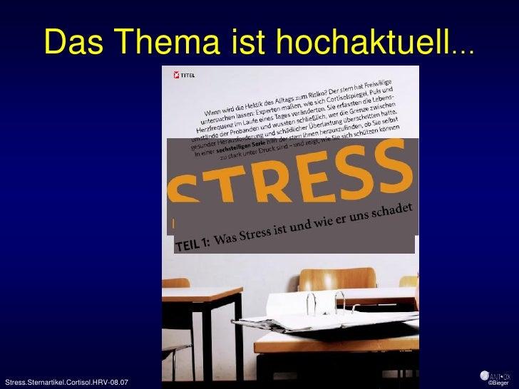 Das Thema ist hochaktuell…     Stress.Sternartikel.Cortisol.HRV-08.07   ©Bieger