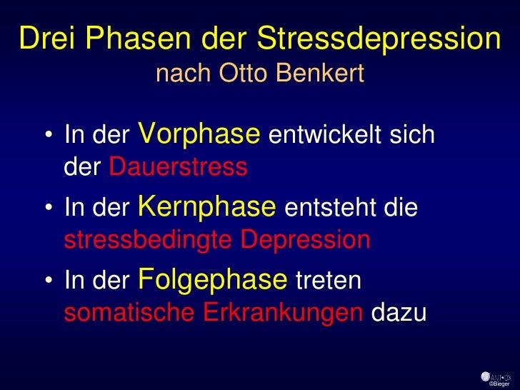 Drei Phasen der Stressdepression           nach Otto Benkert   • In der Vorphase entwickelt sich    der Dauerstress  • In ...