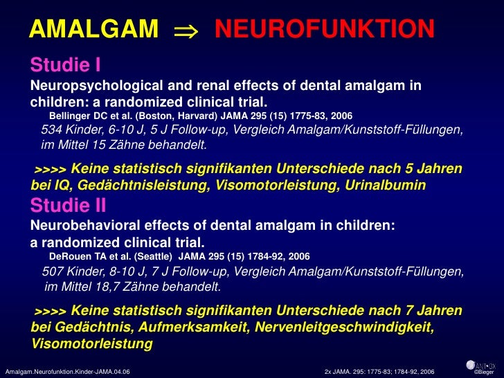 AMALGAM  NEUROFUNKTION        Studie I        Neuropsychological and renal effects of dental amalgam in        children: ...