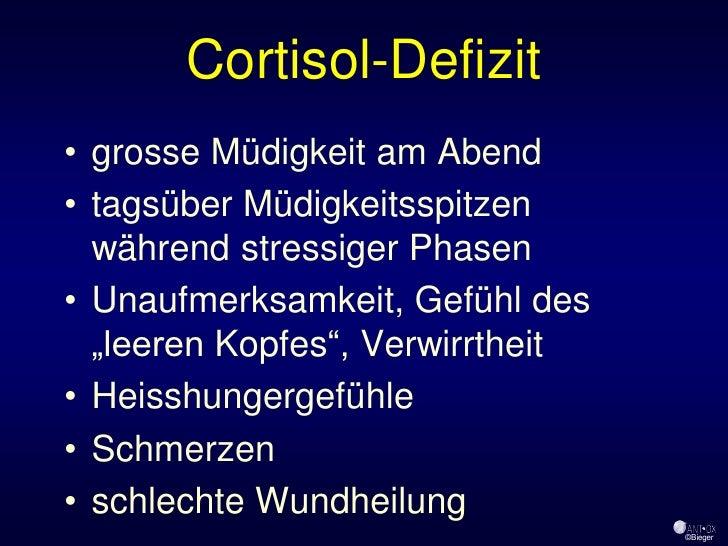 Cortisol-Defizit • grosse Müdigkeit am Abend • tagsüber Müdigkeitsspitzen   während stressiger Phasen • Unaufmerksamkeit, ...