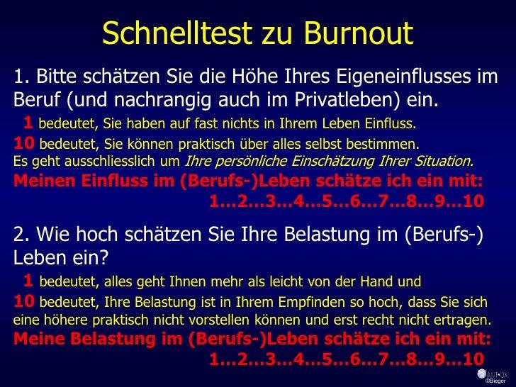 Schnelltest zu Burnout 1. Bitte schätzen Sie die Höhe Ihres Eigeneinflusses im Beruf (und nachrangig auch im Privatleben) ...