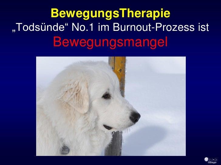 "BewegungsTherapie ""Todsünde"" No.1 im Burnout-Prozess ist        Bewegungsmangel                                          ©..."