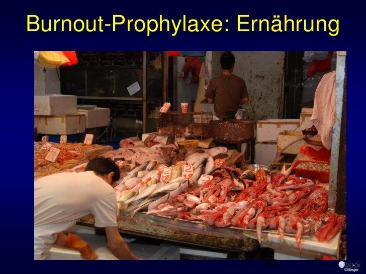 Burnout-Prophylaxe: Ernährung                           62        ©Bieger