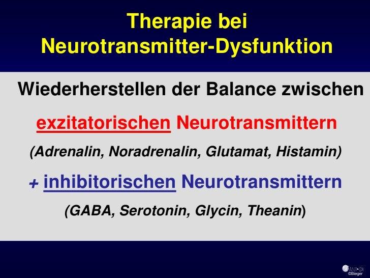 Therapie bei   Neurotransmitter-Dysfunktion  Wiederherstellen der Balance zwischen   exzitatorischen Neurotransmittern  (A...