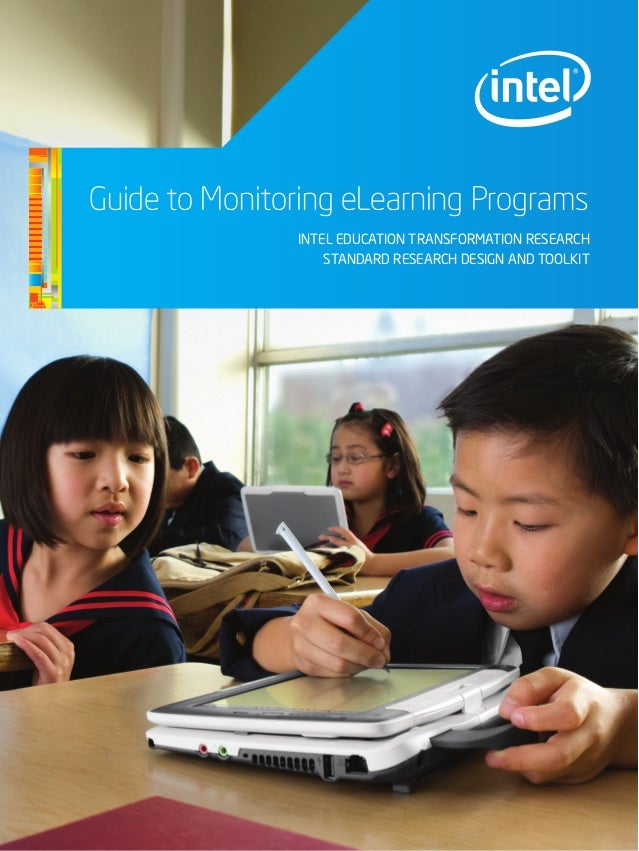 Guide to Monitoring eLearning Programs Intel Education Transformation Research Standard Research Design and Toolkit