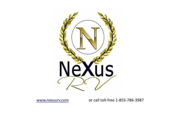 www.nexusrv.com   or call toll-free 1-855-786-3987