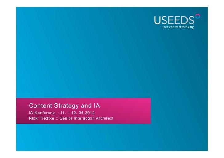 Content Strategy and IAIA-Konferenz :: 11. – 12. 05.2012Nikki Tiedtke :: Senior Interaction Architect