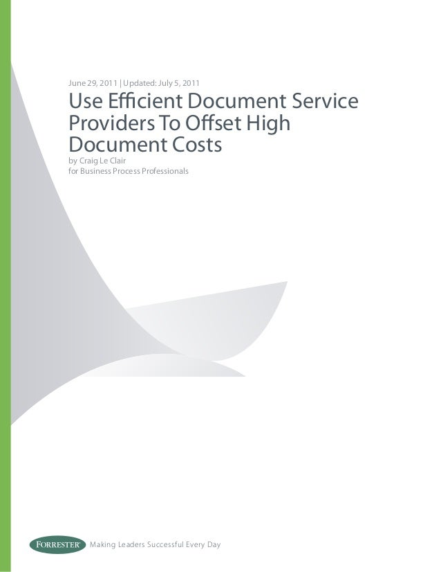 June 29, 2011 | Updated: July 5, 2011Use Efficient Document ServiceProviders To Offset HighDocument Costsby Craig Le Clair...