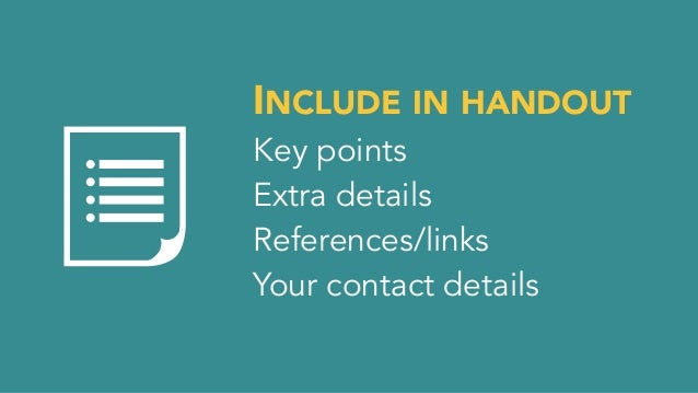 In presentation and handout, include an instantly actionable to-do