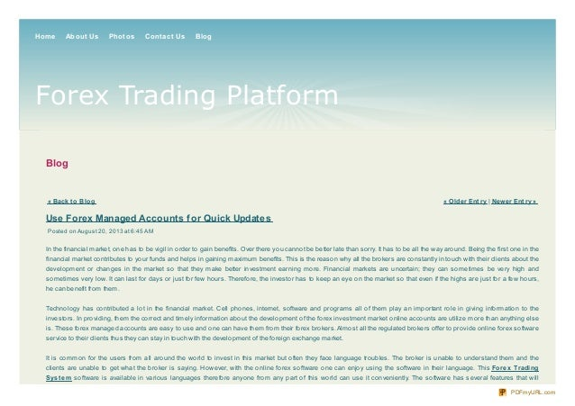 Blog « Back t o Blog « Older Ent ry   Newer Ent ry » Use Forex Managed Accounts for Quick Updates Posted on August 20, 201...
