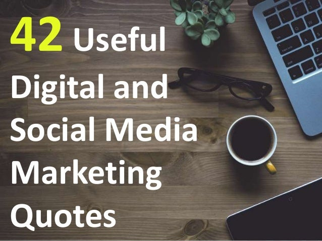 Marketing Quotes Cool Useful Digital And Social Media Marketing Quotes