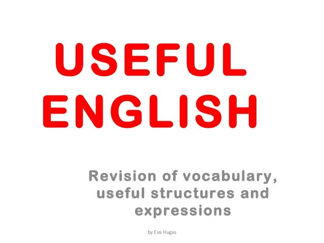 USEFULENGLISHRevision of vocabulary,useful structures andexpressionsby Eva Hugas