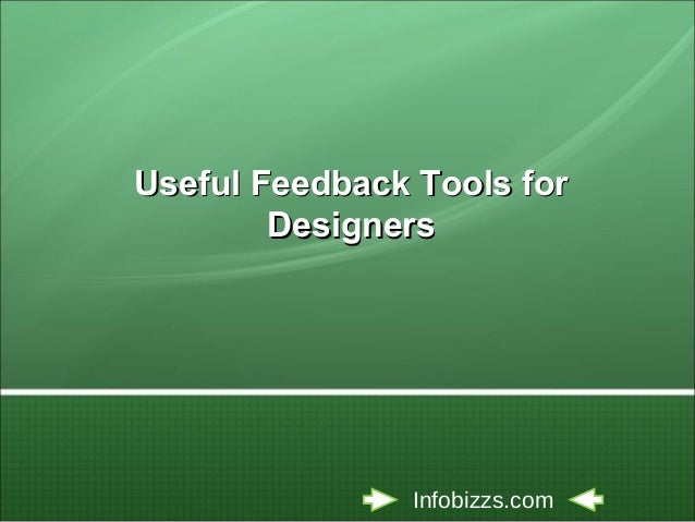 Useful Feedback Tools forUseful Feedback Tools for DesignersDesigners Infobizzs.com
