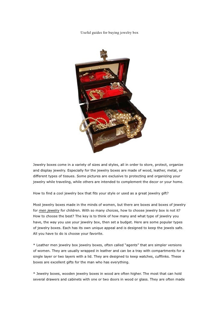 Useful guides for buying jewelry box     Jewelry boxes come in a variety of sizes and styles, all in order to store, prote...