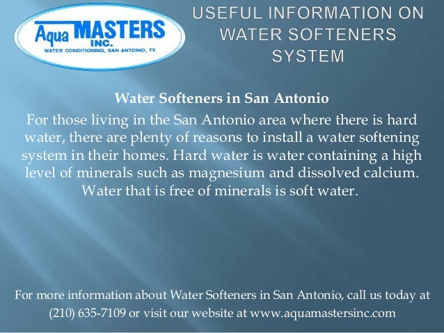 Water Softeners in San Antonio  For those living in the San Antonio area where there is hard water, there are plenty of re...