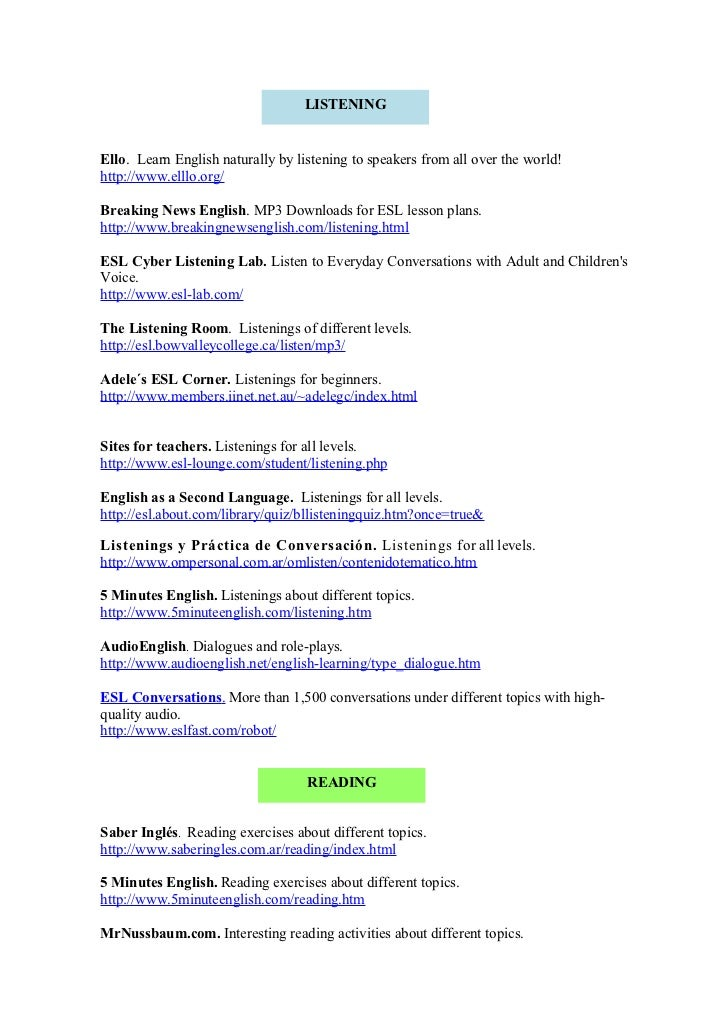 LISTENINGEllo. Learn English naturally by listening to speakers from all over the world!http://www.elllo.org/Breaking News...