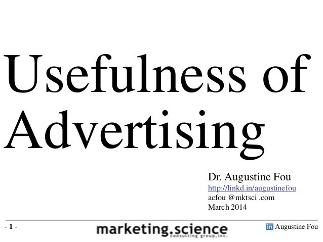 Augustine Fou- 1 - Usefulness of Advertising Dr. Augustine Fou http://linkd.in/augustinefou acfou @mktsci .com March 2014
