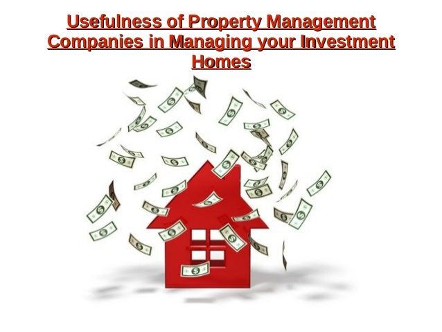 Usefulness of Property ManagementUsefulness of Property Management Companies in Managing your InvestmentCompanies in Manag...