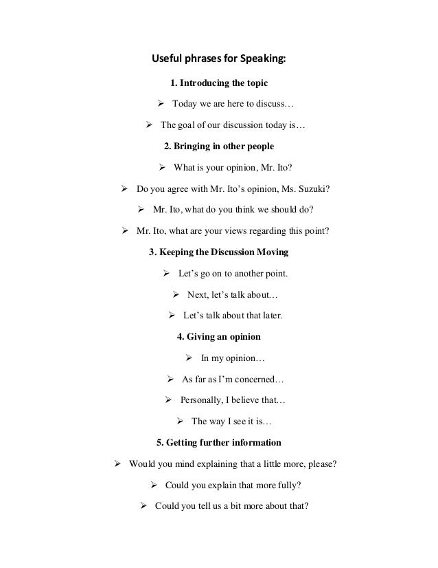 Useful phrases for Speaking:             1. Introducing the topic           Today we are here to discuss…        The goa...