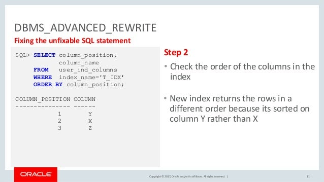 Copyright © 2017, Oracle and/or its affiliates. All rights reserved. | DBMS_ADVANCED_REWRITE 11 Fixing the unfixable SQL s...