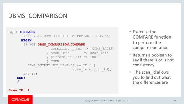 Copyright © 2017, Oracle and/or its affiliates. All rights reserved. | DBMS_COMPARISON • Execute the COMPARE function to p...