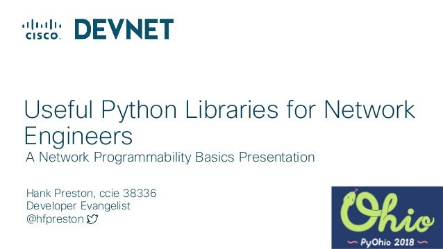 Useful Python Libraries for Network Engineers - PyOhio 2018