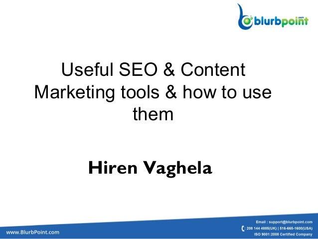 Useful SEO & ContentMarketing tools & how to usethemHiren Vaghela