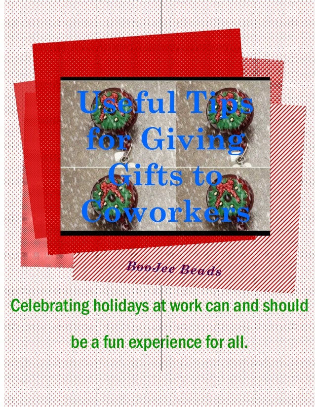 Celebrating holidays at work can and should be a fun experience for all. BooJee Beads Useful Tips for Giving Gifts to Cowo...