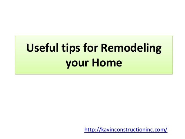 Useful tips for Remodeling your Home http://kavinconstructioninc.com/